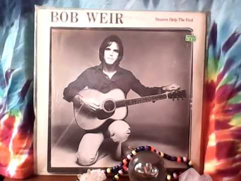BOB WEIR HEAVEN HELP THE FOOL ALBUM PART 4 OF 4