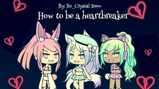 How to be a heartbreaker GLMV (their past)
