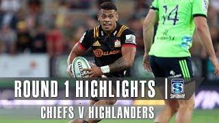 ROUND 1 HIGHLIGHTS: Chiefs v Highlanders - 2019