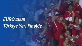 EURO 2008 - Türkiye Yarı Finalde