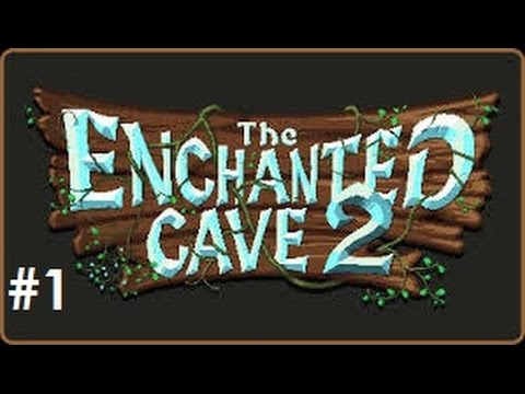 Let's Play - The Enchanted Cave 2 - Episode 1