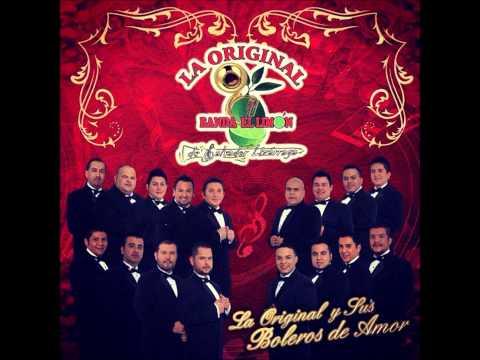 La Original Banda El Limon-Echame A Mi La Culpa (La Original Y Sus Boleros 2013)