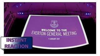 Everton General Meeting | Instant Reaction