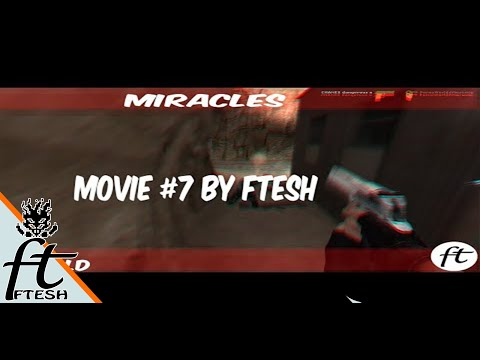 CS:S OLD/MOVIE #7 MIRACLES By FTESH