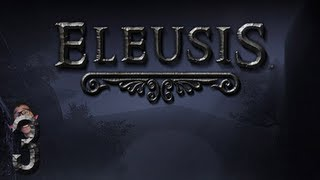 Eleusis | Part 3 | LOSING MY MIND!