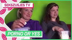 PorNo or YES? | SEKSZUSJES TV #5