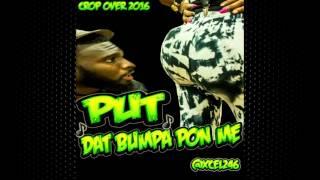 XCEL - Put Tha Bumpa Pon Me (Crop Over 2016)