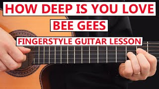 How Deep Is Your Love - BEE GEES | Fingerstyle Guitar Lesson (Step by Step Tutorial) + TABS