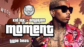 Kid Ink x Omarion Type Beat - Moment   Prod. By N-Geezy