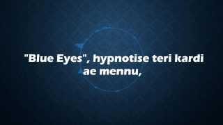 Yo Yo Honey Singh   Blue Eyes   Lyrics  Blockbuster Song Of 2013