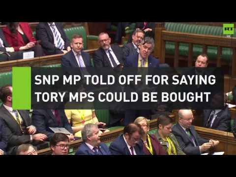SNP MP told off for saying Tory MPs could be 'bought'
