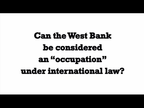 "Can the West Bank be considered an ""occupation"" under international law?"
