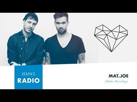 HMWL Radio #160 - Mat.Joe (HOUSE / Mother Recordings) Mp3