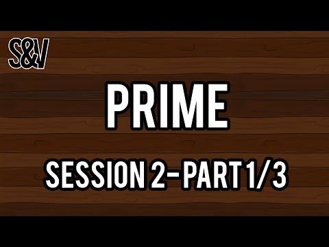 Prime - Session 2 Part 1/3