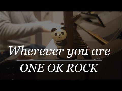 【ピアノ弾き語り】Wherever you are/ONE OK ROCK by ふるのーと (cover)