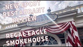 New EPCOT Restaurant - Regal Eagle Smokehouse Review