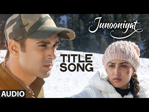JUNOONIYAT Title Song (Full Audio) |...