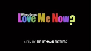 WHO'S GONNA LOVE ME NOW? (Cinema Trailer) a film by Tomer Heymann & Barak Heymann