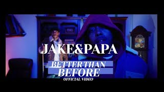 "Jake&Papa - ""Better Than Before"" (Official Video)"