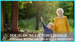 Der Islam ist ein Schutzschild für Bedürftige, Arme und älteren Menschen | Stimme des Kalifen
