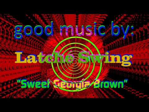 Sweet Georgia Srown By: Latché Swing  (funny music & video)