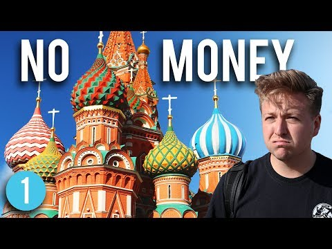 MOSCOW, RUSSIA WITH NO MONEY - DAY 1