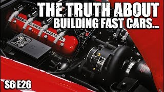 The Truth About Building Fast Cars | RPM S6 E26