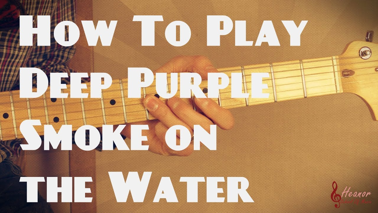 How To Play Smoke On The Water By Deep Purple Guitar Lesson