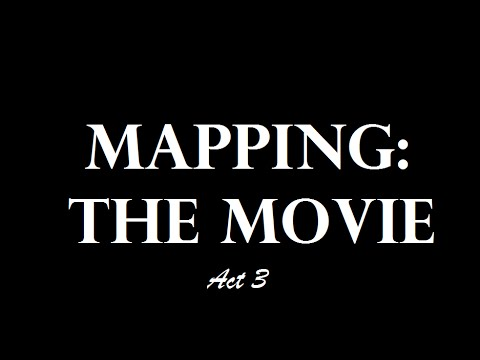 Mapping: The Movie (2014) - Act 3 and Credits