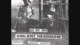 VIOLENT HEADACHE - Sad But True (demo
