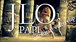 Jennifer Lopez - Papi unofficial video clip (DJ Pakis video edit)
