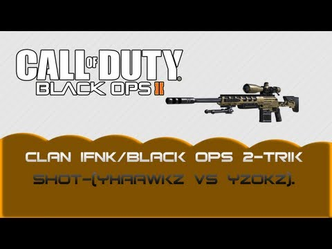 Clan iFnK/Black Ops 2-Trik Shot-(yHaawkz vs yZoKz).