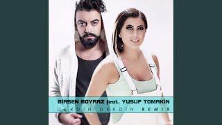 Derdin Derdin (feat. Yusuf Tomakin) (Remix)