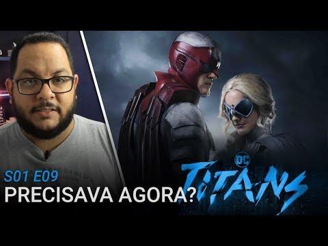 TITANS 1x09: Agora eu entendi (DC Comics, Netflix) | Comentários da série (resenha)