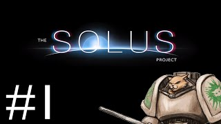 The Solus Project - Part 1 - Dropship Gliese [The Solus Project Gameplay / Let