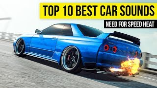 Top 10 Best Car Sounds | NEED FOR SPEED HEAT