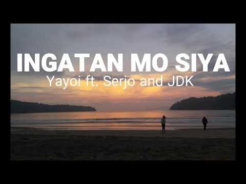 INGATAN MO SIYA Lyrics - Yayoi ft. Serjo and JDK