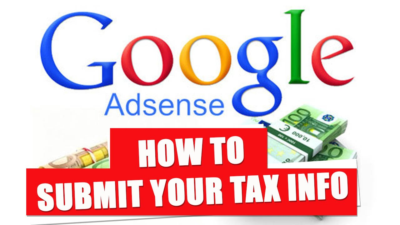 How to submit your Tax Information in Google Adsense for Non-US ...