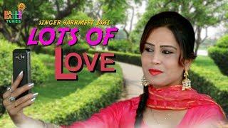 Latest Punjabi Songs 2019 | Lots Of Love | Harmit Jassi | New Punjabi Songs | Balle Balle Tune Songs