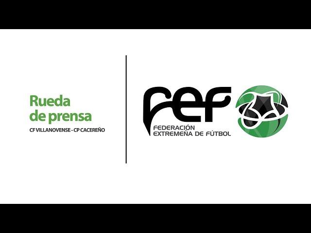 Rueda de prensa CF Villanovense - CP Cacereño   Final Play-Off Ascenso 3ª División G14