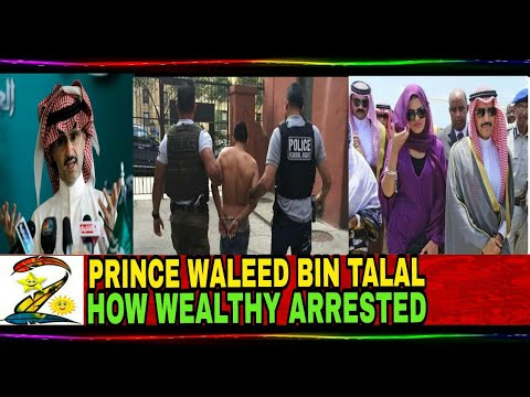 Prince Alwaleed Bin Talal| Arrested how Rich in the world by Daily mail  Breaking News