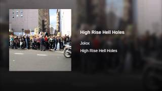 High Rise Hell Holes