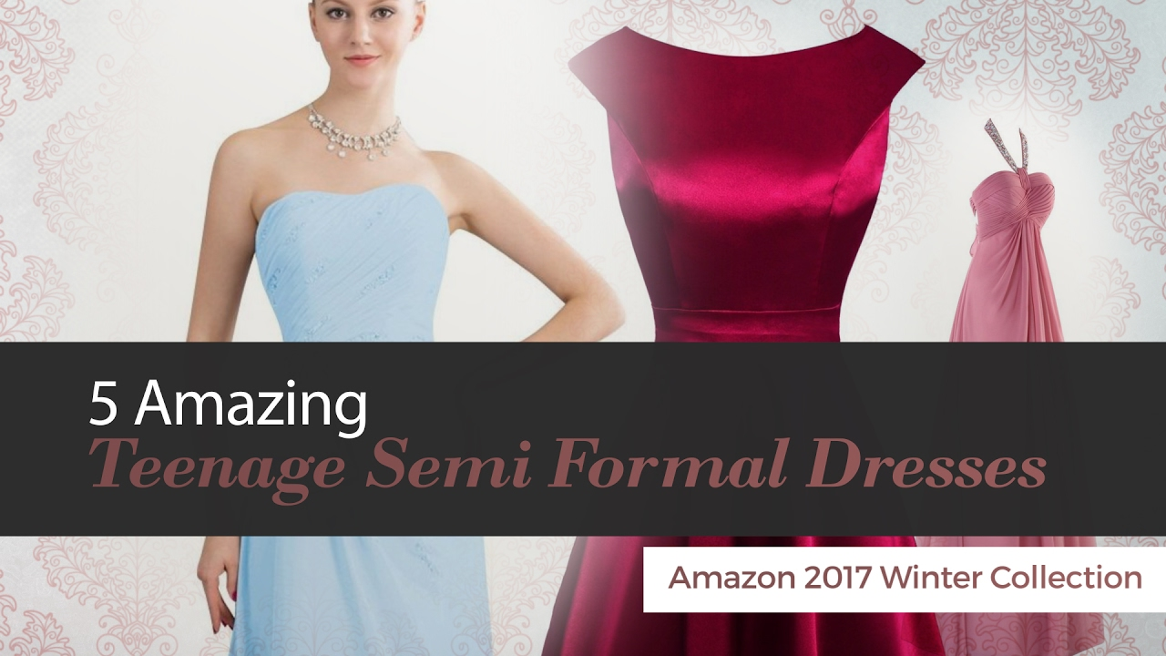 5 Amazing Teenage Semi Formal Dresses Amazon 2017 Winter Collection