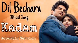 Kadam ( Official Song ) | Dil Bechara Movie Songs 2020 | Sushant Singh Rajput | New hindi Song 2020