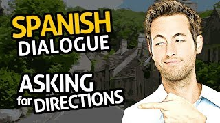 Learn Spanish Conversation with OUINO™:  Practice #24 (Asking for directions)