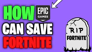Fortnite Needs to Save Their Game before it dies. Here's How...