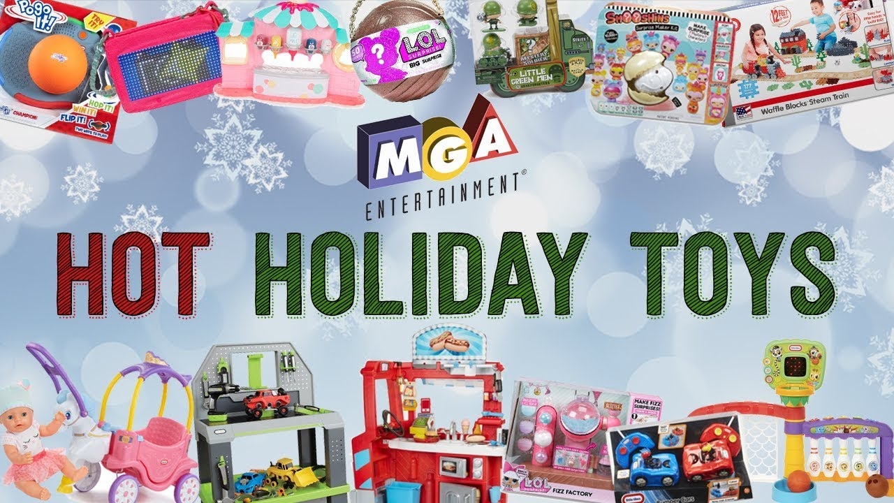 Mga Entertainment 2017 Hot Holiday Toys Top 5 Gifts To