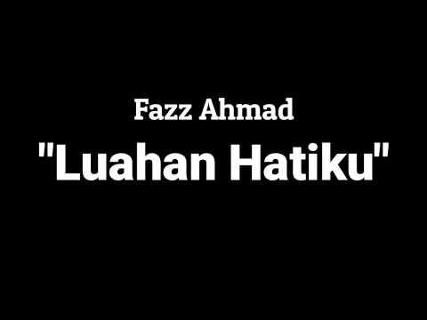 Free Download Fazz Ahmad - Luahan Hatiku Mp3 dan Mp4