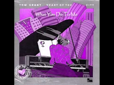 Tom Grant - What You Do To Me [HQ]