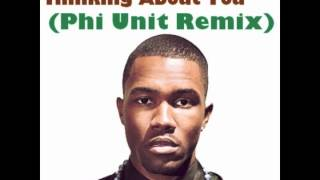 Frank Ocean Thinking About You (Phi Unit Baltimore Club Remix)